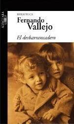 5 libros de escritores colombianos imprescindibles: El desbarrancadero, de Fernando Vallejo