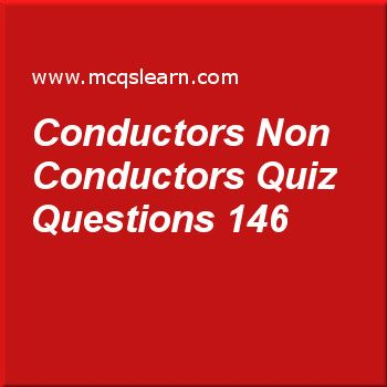 Learn quiz on conductors non conductors, O level chemistry quiz 146 to practice. Free chemistry MCQs questions and answers to learn conductors non conductors MCQs with answers. Practice MCQs to test knowledge on conductors and non conductors, electrolytes and non-electrolytes, o level chemistry: states of matter, electrolyte and non electrolyte, soluble salts preparation worksheets.  Free conductors non conductors worksheet has multiple choice quiz questions as a conductor, answer key…