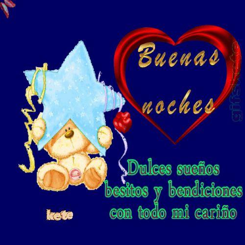 Buenas Noches   Besitos y bendiciones   con todo mi cariño