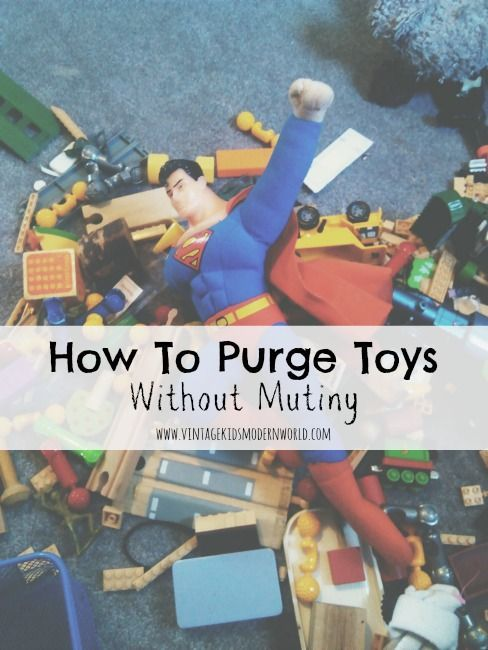 How To Purge Toys Without Mutiny Minimalist Parenting,Minimalism
