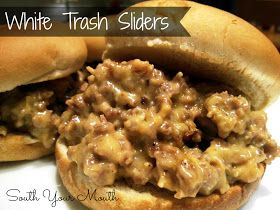 South Your Mouth: White Trash Sliders - oh my word - so delicious! Made these 9/7/2013