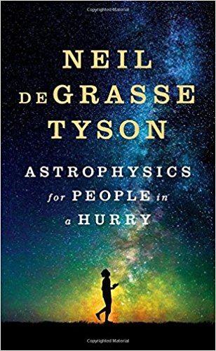Astrophysics for People in a Hurry: Amazon.co.uk: Neil Degrasse Tyson: 9780393609394: Books