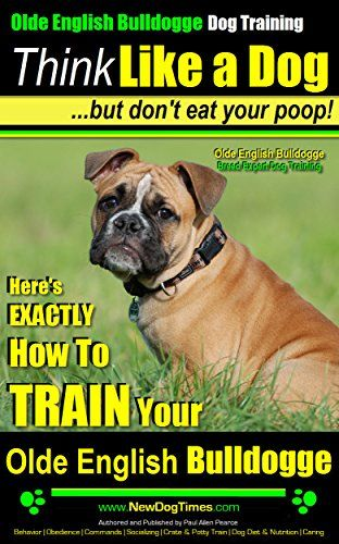 Olde English Bulldogge Dog Training | Think Like a Dog, B... https://www.amazon.com/dp/B00JFXVI2W/ref=cm_sw_r_pi_dp_oGgIxbRFNYZH3