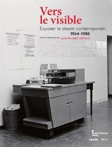 Vers le visible Exposer le dessin contemporain – 1964-1980