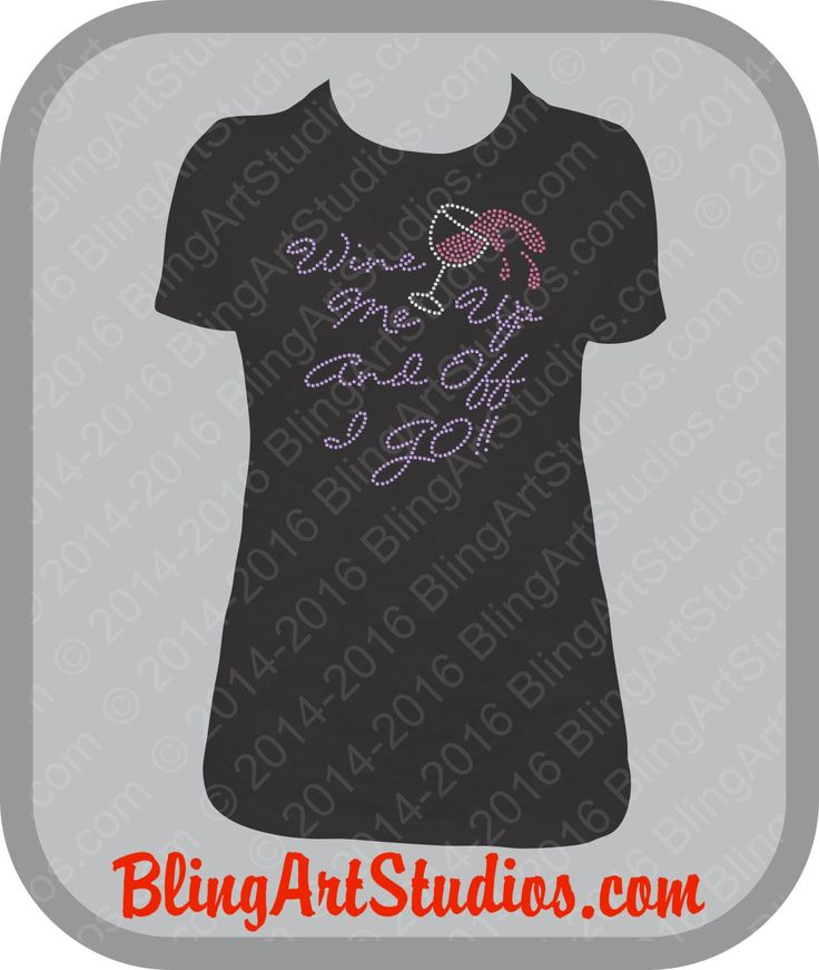 Rhinestone Transfer, Wine Me Up And Off I Go Rhinestone Transfer, Wine Lover, Rhinestone Iron On Heat Transfer, Girls Night Out, Wine Glass by BlingArtStudios on Etsy