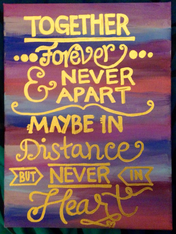 Canvas for my best friend: Together forever & never apart, maybe in distance but never in heart.