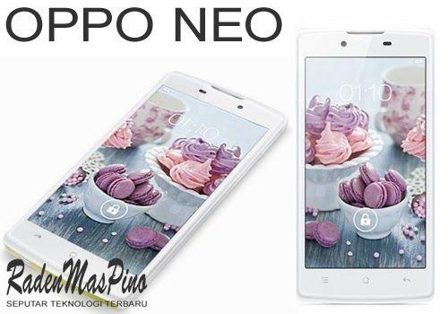 Oppo Neo 4.5-Inch Smartphone Terbaru   Spesifikasi Dan Harga - Satu lagi produk terbaru dari Oppo yang diberi nama Oppo Neo siap meramaikan pasar gadget tanah air.