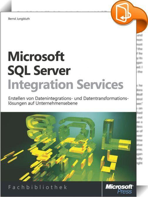 Microsoft SQL Server Integration Services    :  Microsoft SQL Server Integration Services (SSIS) wird im Bereich Business Intelligence zum Konsolidieren und Integrieren von Daten aus den unterschiedlichsten Datenquellen verwendet, um so eine konsistente Datengrundlage für Analysen und Auswertungen im Unternehmen zu liefern. Dieses Buch stellt Ihnen die Komponenten und Funktionen von SSIS vor. Alle Ablaufsteuerungselemente und Datenflusskomponenten werden detailliert beschrieben. Sie le...