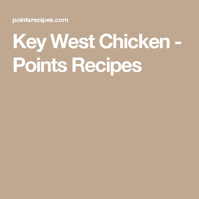Key West Chicken - Points Recipes