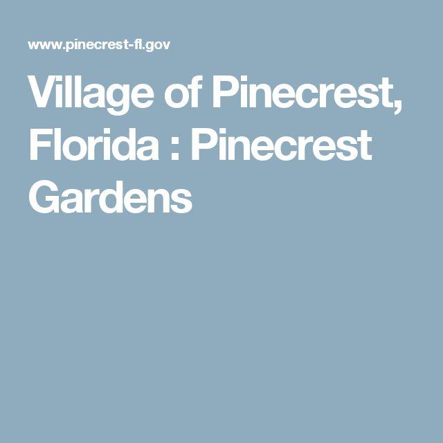 Village of Pinecrest, Florida : Pinecrest Gardens