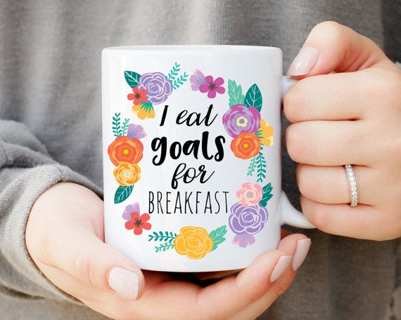 """I Eat Goals for Breakfast"" Coffee Mug by MadOliveShop (Etsy)"
