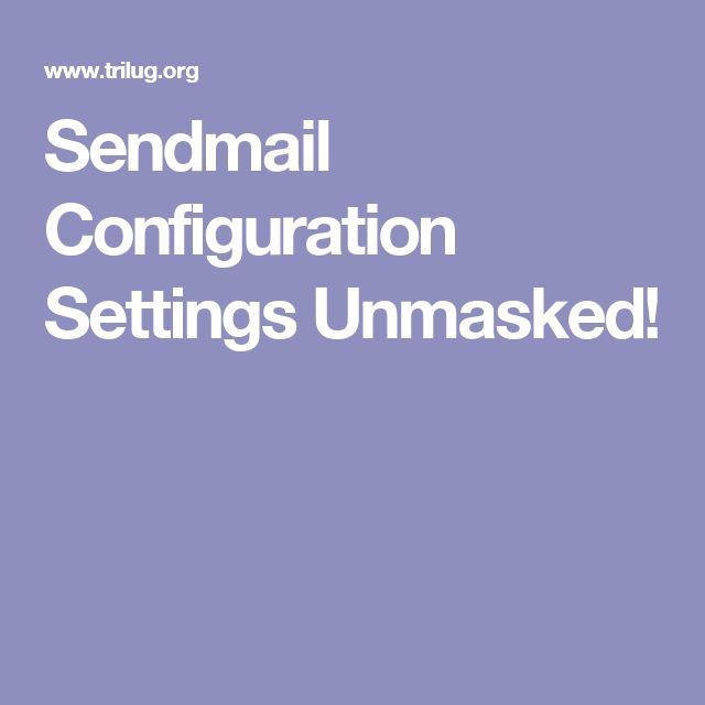 Sendmail Configuration Settings Unmasked!
