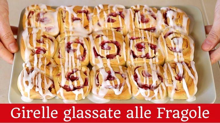 GIRELLE GLASSATE ALLE FRAGOLE Ricetta facile - Strawberry Rolls With Van...
