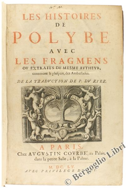 Polibius (Polybe).  LES HISTOIRES DE POLYBE. AVEC LES FRAGMENS OU EXTRAITS DU MESME AUTHEUR, contenant la pluspart, des Ambassades. De la traduction de P. Du Ryer. Paris Augustin Courbé, 1655  - Bergoglio Libri d'Epoca #antiquebook #beautifulbooks #books #bookcover #collectibles #lovebooks #rarebook #libriantichi #bibliofilia #librirari #bibliofilia #livresanciens #livresrares