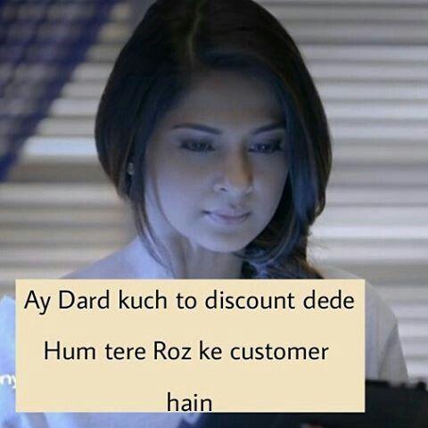 aye dard hum tere roz k customer hain