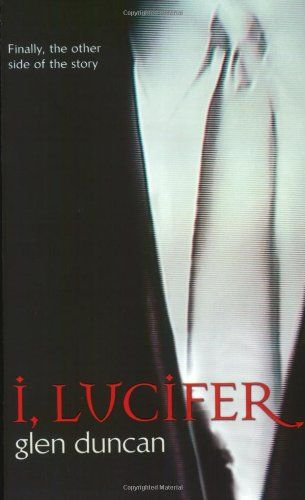 """""""I, Lucifer"""" av Glen Duncan    'A Book where the main Character is a Different Ethnicity than you'"""