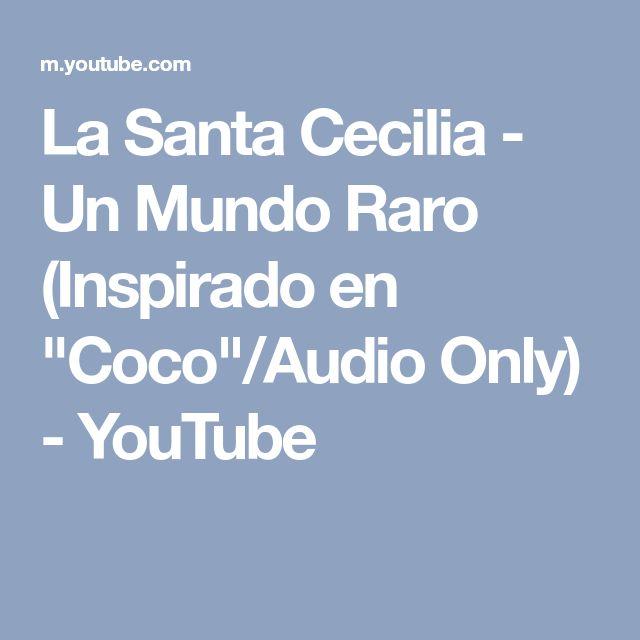 """La Santa Cecilia - Un Mundo Raro (Inspirado en """"Coco""""/Audio Only) - YouTube"""