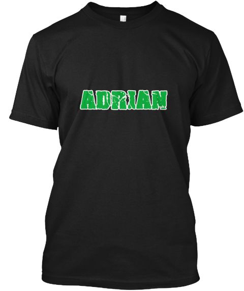 Adrian Name Weathered Green Design Black T-Shirt Front - This is the perfect gift for someone who loves Adrian. Thank you for visiting my page (Related terms: I love,I heart Adrian,I love Adrian,Adrian Classic Style Name,Adrian,Adrian,Adrian rocks,First Names #Adrian, #Adrianshirts...)