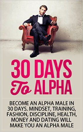 Rethinking The Alpha Male