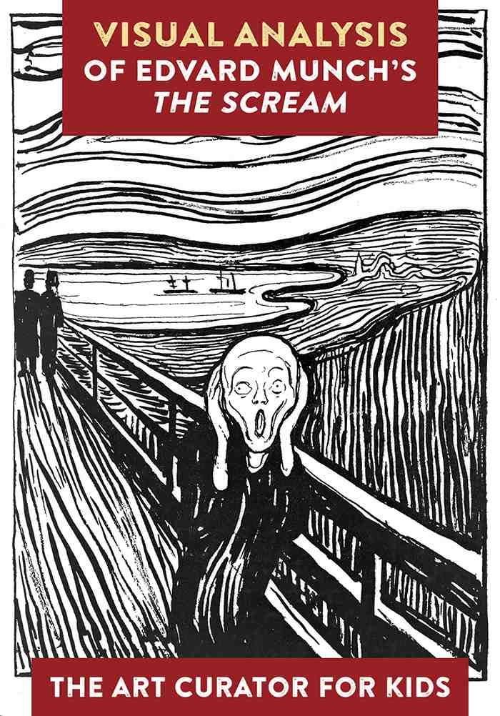 The Art Curator for Kids - Visual Analysis Art Lesson for Edvard Munch's The Scream