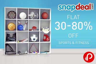 #Get Flat 30% – 80% off on Sports & Fitness Products – Snapdeal
