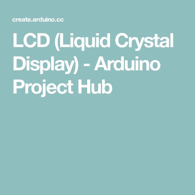 LCD (Liquid Crystal Display) - Arduino Project Hub