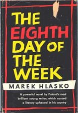"""""""The Eighth Day of the Week"""" by Marek Hlasko Google Image Result for http://www.sycamorereview.com/wp-content/uploads/2006/03/Hlasko.bmp"""