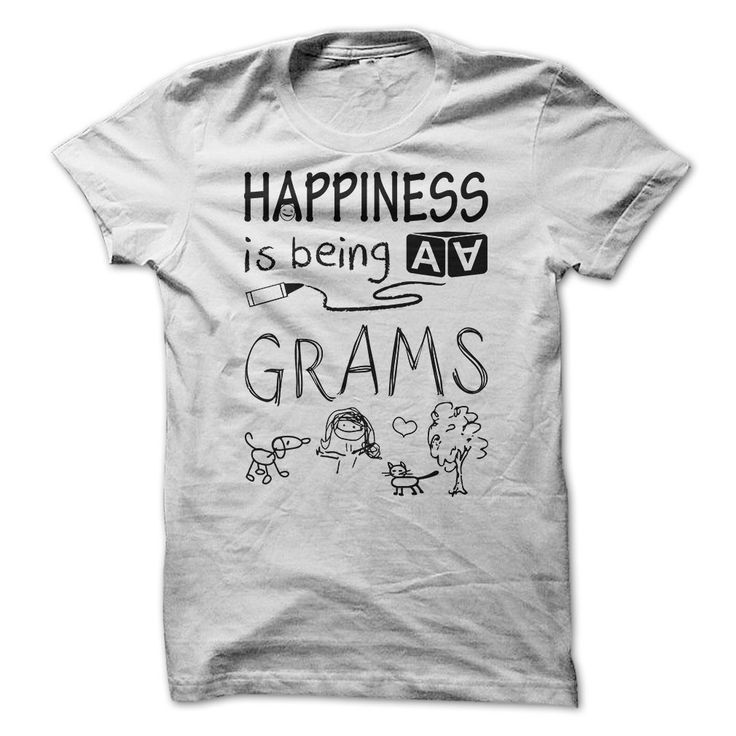 Happiness is being a GRAMS T-Shirts, Hoodies, Sweaters