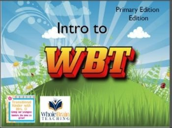 Whole Brain Teaching Introduction Lessons- Primary Edition PowerPoint and PDF on TpT put together by TK with Mrs.O