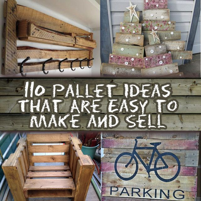 110 DIY Projects That You Can Make & Sell Thinking about starting a crafts or DIY business? Take a look at these creative ideas using pallets, which have become very popular. One of the reasons many enjoy creating DIY ideas into DIY projects with pallets is there are so many different type of items and decorations that can be made from this rustic wood. Pallets are simply leftover wood and using them is a very eco-friendly and green thing to do. If you choose to make these crafts to sell…