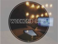 WEEKEND CHILL
