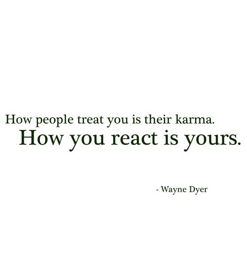 truthRemember This, Karma Funny Relationships, Daily Reminder, People Treats, Karma Quotes, Be Kind, Favorite Quotes, Wayne Dyer, Best Quotes