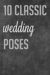 10 CLASSIC WEDDING POSES