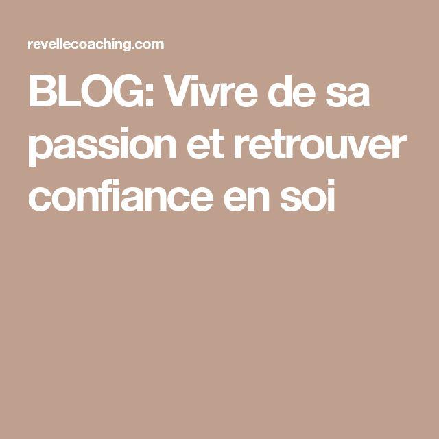 BLOG: Vivre de sa passion et retrouver confiance en soi