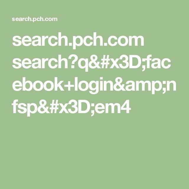 search.pch.com search?q=facebook+login&nfsp=em4