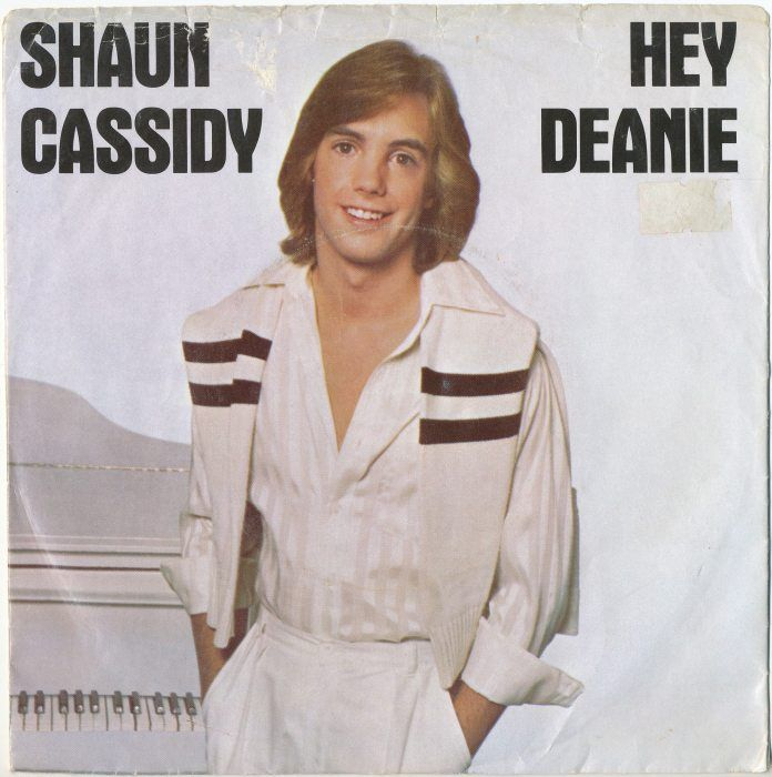 "Shaun Cassidy - ""Hey Deanie"" Massive crush on him...was in his fan club."