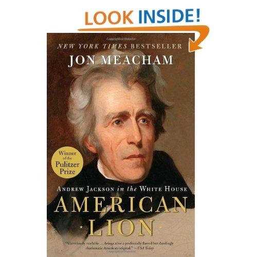 Amazon.com: American Lion: Andrew Jackson in the White House (9780812973464): Jon Meacham: Books