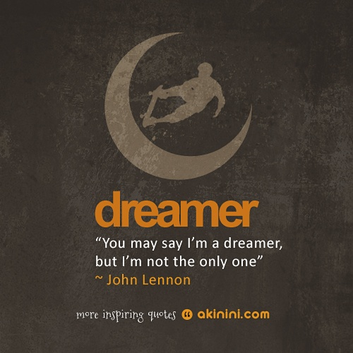 """You may say I'm a dreamer, but I'm not the only one"" (John Lennon) #quotes"