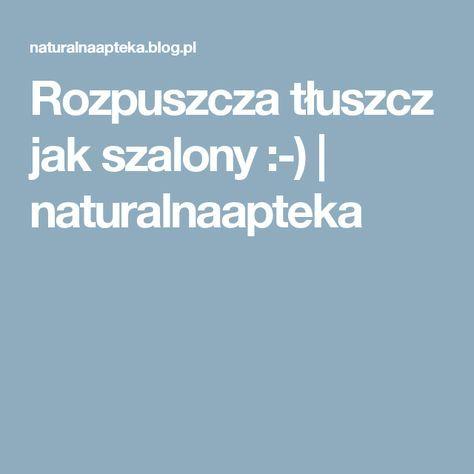 Rozpuszcza tłuszcz jak szalony :-) | naturalnaapteka