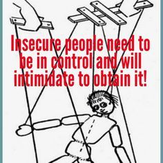 quotes about pot stirrers | Insecure people need to control everyone in their life. They will lie ...
