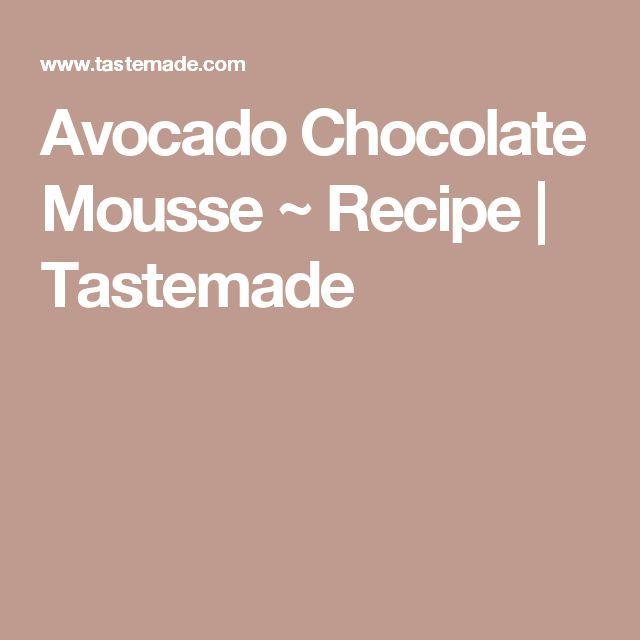 Avocado Chocolate Mousse ~ Recipe   Tastemade