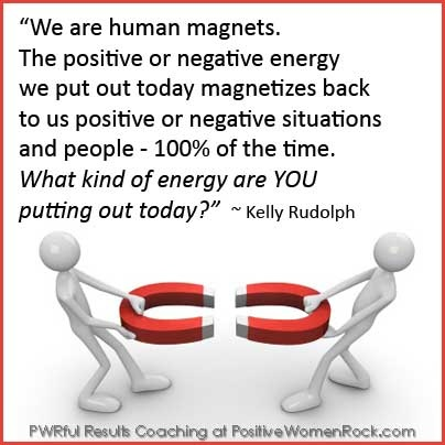 Are you magnetizing positively today? Free Life Strategies at http://PositiveWomenRock.com/gift #positive #inspiration #motivation #quotes