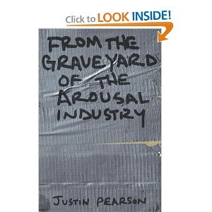 From the Graveyard of the Arousal Industry: Justin Pearson