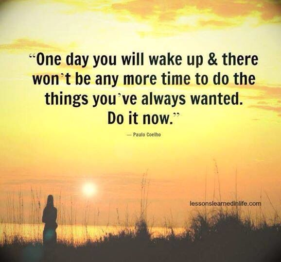 Don't put off what you can do today