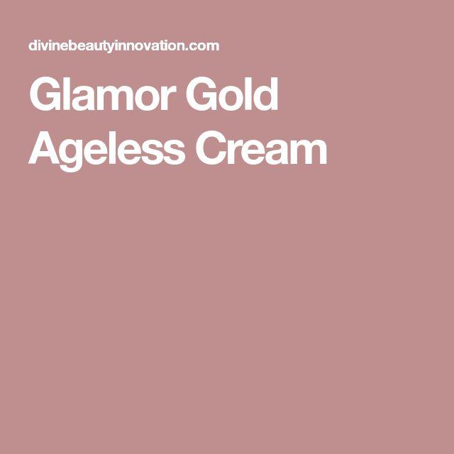 Glamor Gold Ageless Cream