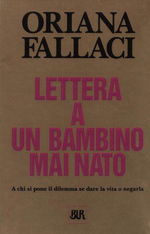 Oriana Fallaci, Lettera a un bambino mai nato