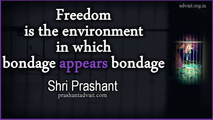 Freedom is the environment in which bondage appears bondage. ~ Shri Prashant #ShriPrashant #Advait #freedom #bondage #awareness Read at:- prashantadvait.com Watch at:- www.youtube.com/c/ShriPrashant Website:- www.advait.org.in Facebook:- www.facebook.com/prashant.advait LinkedIn:- www.linkedin.com/in/prashantadvait Twitter:- https://twitter.com/Prashant_Advait
