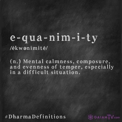 Equanimity; mental calmness, composure and evenness of temper, especially in a difficult situation