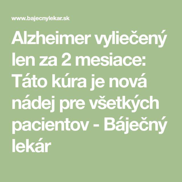 Alzheimer vyliečený len za 2 mesiace: Táto kúra je nová nádej pre všetkých pacientov - Báječný lekár
