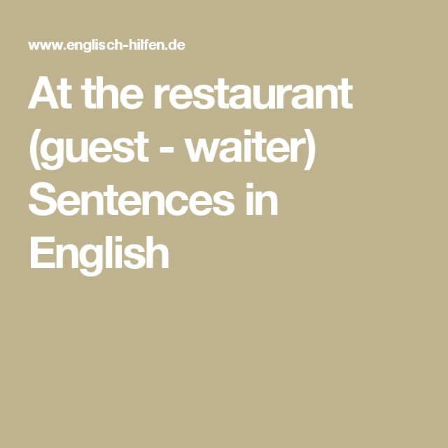 At the restaurant (guest - waiter)  Sentences in English